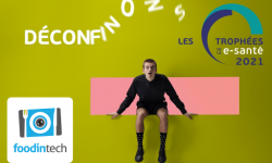 """foodintech finaliste des Trophées de la e-santé 2021 dans les catégories """"Structures – Établissements de santé & médico-sociaux"""" et  """"Bien-être"""""""